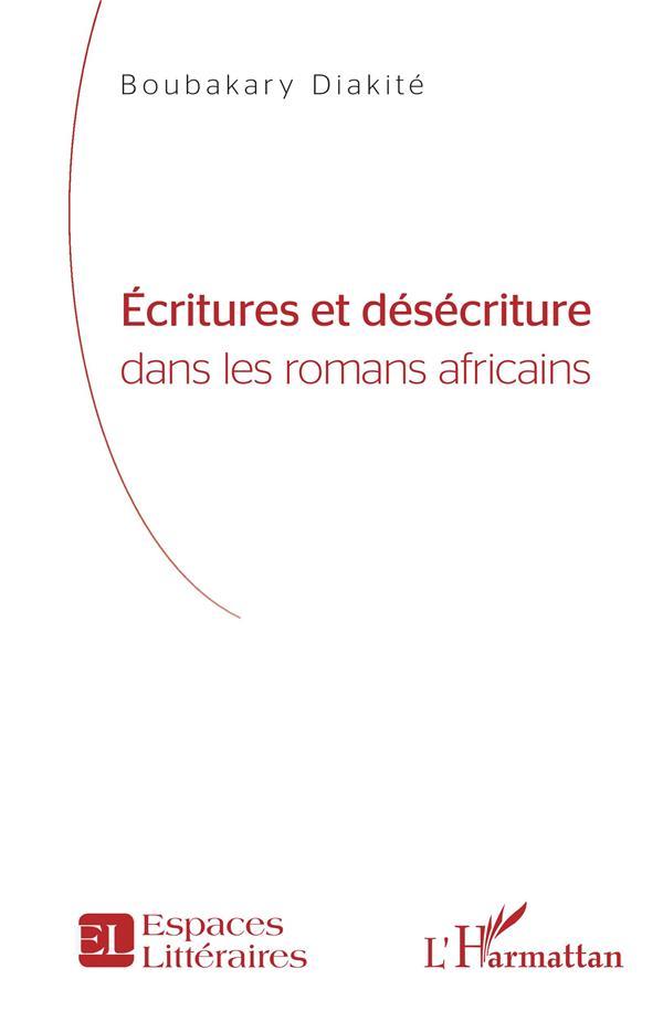 ECRITURES ET DESECRITURE - DANS LES ROMANS AFRICAINS