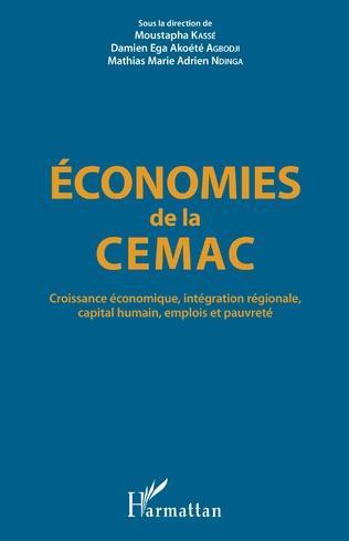 ECONOMIE DE LA CEMAC - CROISSANCE ECONOMIQUE, INTEGRATION REGIONALE, CAPITAL HUMAIN, EMPLOIS ET PAUV