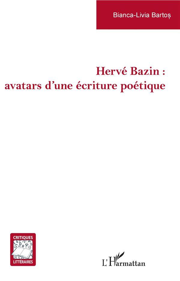 HERVE BAZIN : AVATARS D'UNE ECRITURE POETIQUE