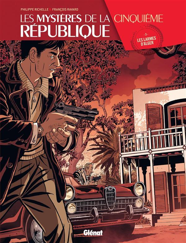 LES MYSTERES DE LA 5E REPUBLIQUE - TOME 03 - LES LARMES D'ALGER
