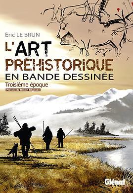 L'ART PREHISTORIQUE EN BD - TOME 03
