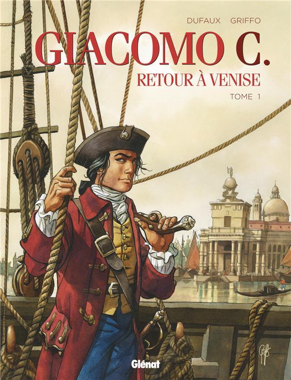 GIACOMO C. - RETOUR A VENISE - TOME 01