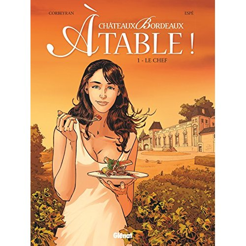 CHATEAUX BORDEAUX A TABLE ! - TOME 01