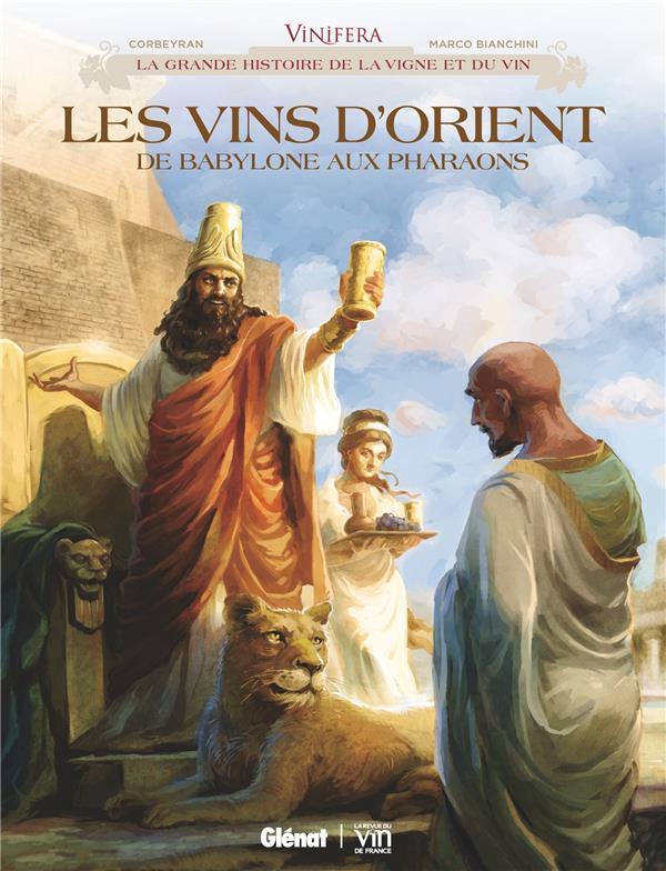 VINIFERA - T01 - VINIFERA - LES VINS D'ORIENT, DE BABYLONE AUX PHARAONS