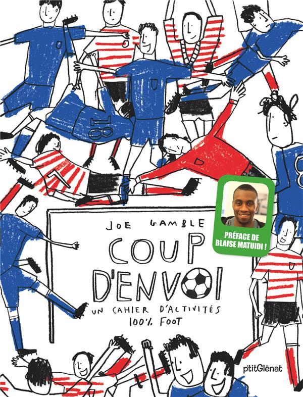 COUP D'ENVOI ! - UN CAHIER D'ACTIVITES 100% FOOT