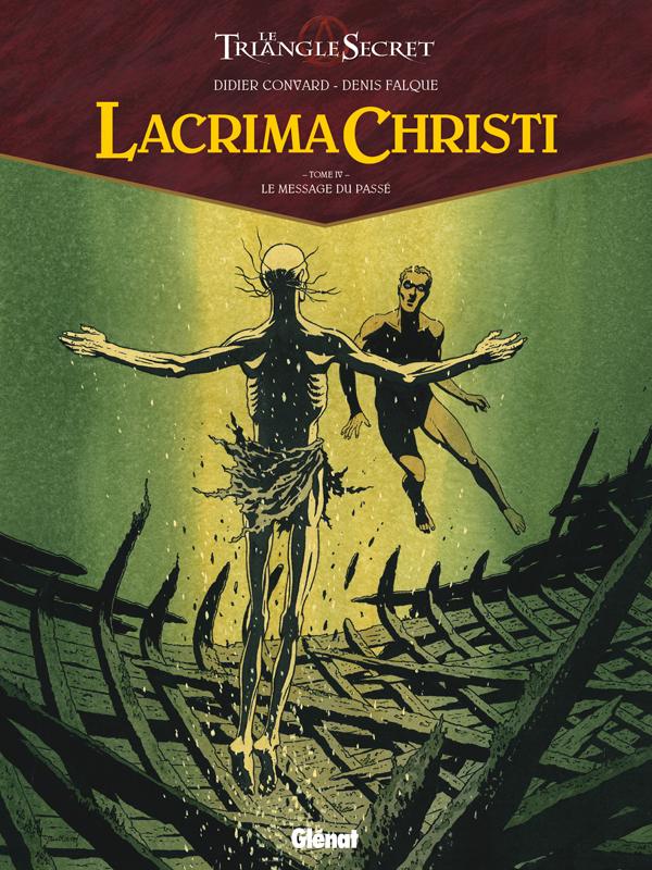 LACRIMA CHRISTI - TOME 04 - LE MESSAGE DU PASSE