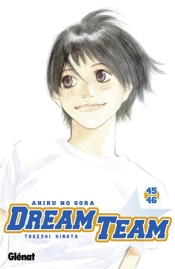 DREAM TEAM - TOME 45-46