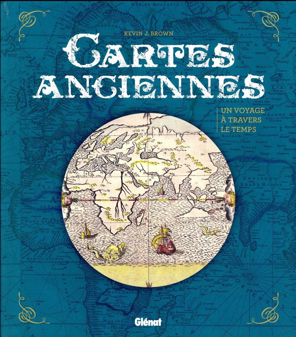 CARTES ANCIENNES : UN VOYAGE A TRAVERS LE TEMPS