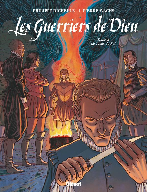 LES GUERRIERS DE DIEU - TOME 04 - LE TUEUR DU ROI