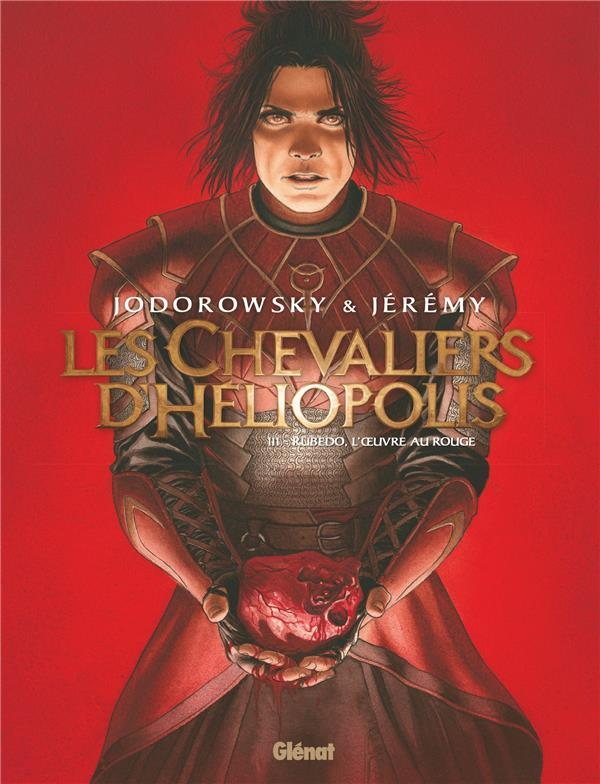 LES CHEVALIERS D'HELIOPOLIS - TOME 03 - RUBEDO, L'OEUVRE AU ROUGE