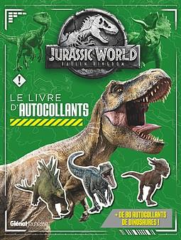 JURASSIC WORLD - FALLEN KINGDOM LE LIVRE D'AUTOCOLLANTS