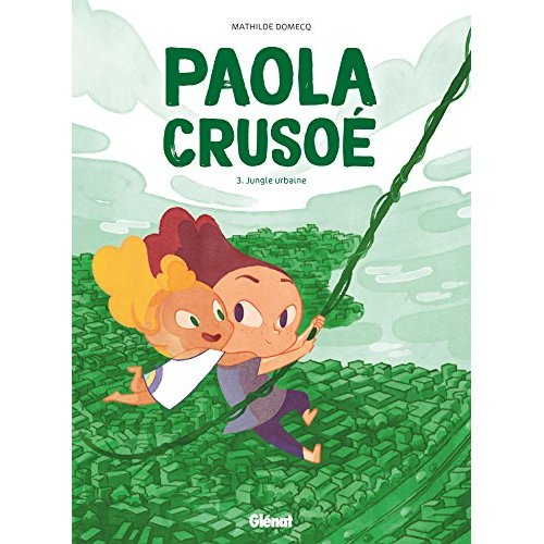 PAOLA CRUSOE - TOME 03 NE - JUNGLE URBAINE