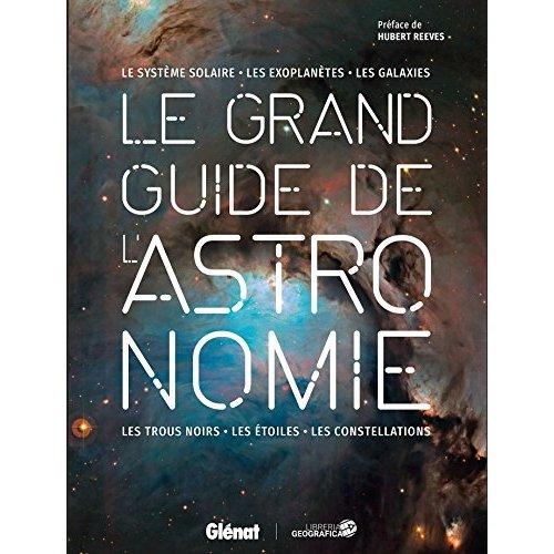 LE GRAND GUIDE DE L'ASTRONOMIE 3E EDITION
