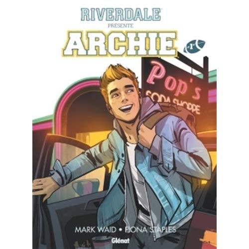 RIVERDALE PRESENTE ARCHIE - TOME 01