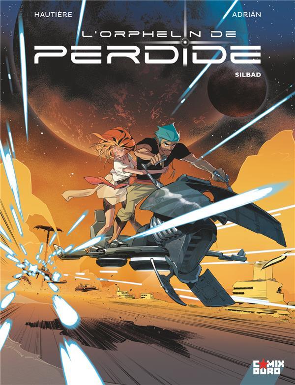 L'ORPHELIN DE PERDIDE - TOME 02 - SILBAD