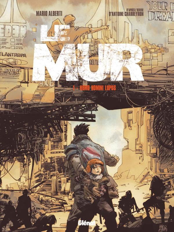 LE MUR - TOME 01 - HOMO HOMINI LUPUS
