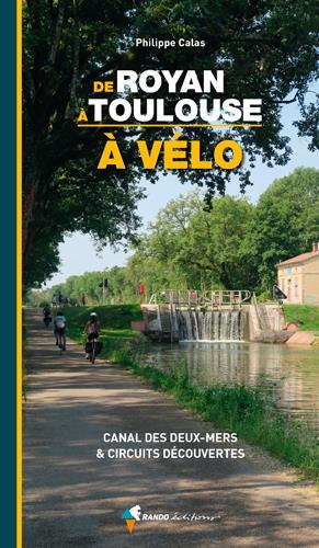 A VELO DE ROYAN A TOULOUSE (CANAL DES 2 MERS ET CI