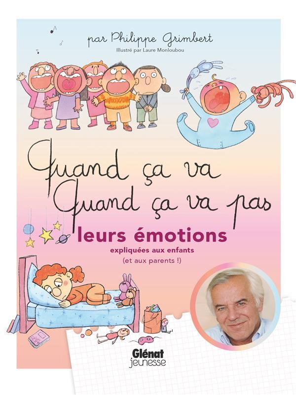 QUAND CA VA QUAND CA VA PAS -  LEURS EMOTIONS - LEURS EMOTIONS EXPLIQUEES AUX ENFANTS (ET AUX PARENT