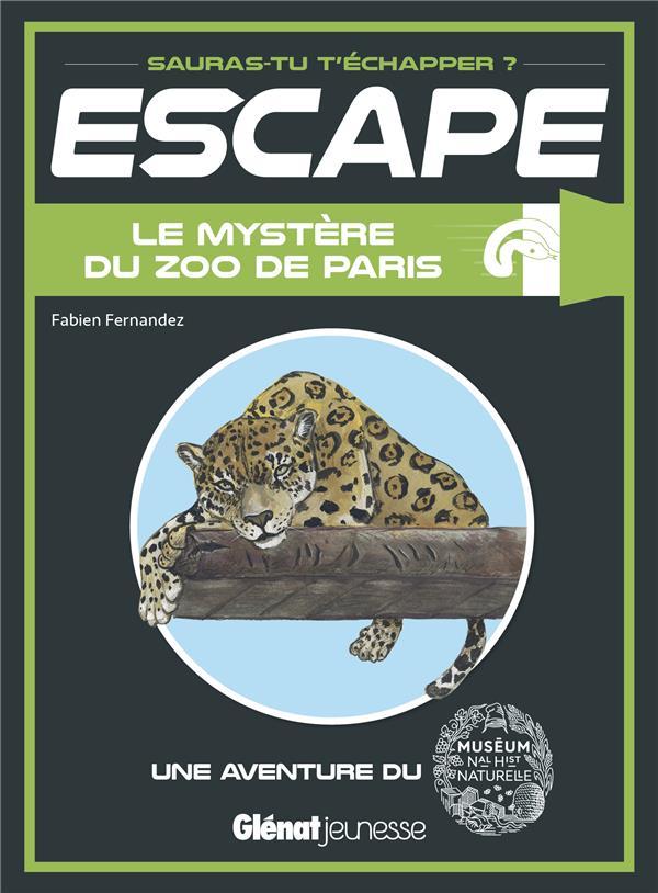 ESCAPE ! MUSEUM NATIONAL D'HISTOIRE NATURELLE - ESCAPE ! LE MYSTERE DU ZOO DE PARIS - UNE AVENTURE A