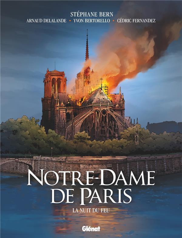 NOTRE-DAME DE PARIS - LA NUIT DU FEU