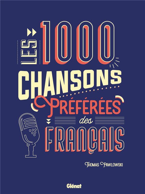 LES 1000 CHANSONS PREFEREES DES FRANCAIS