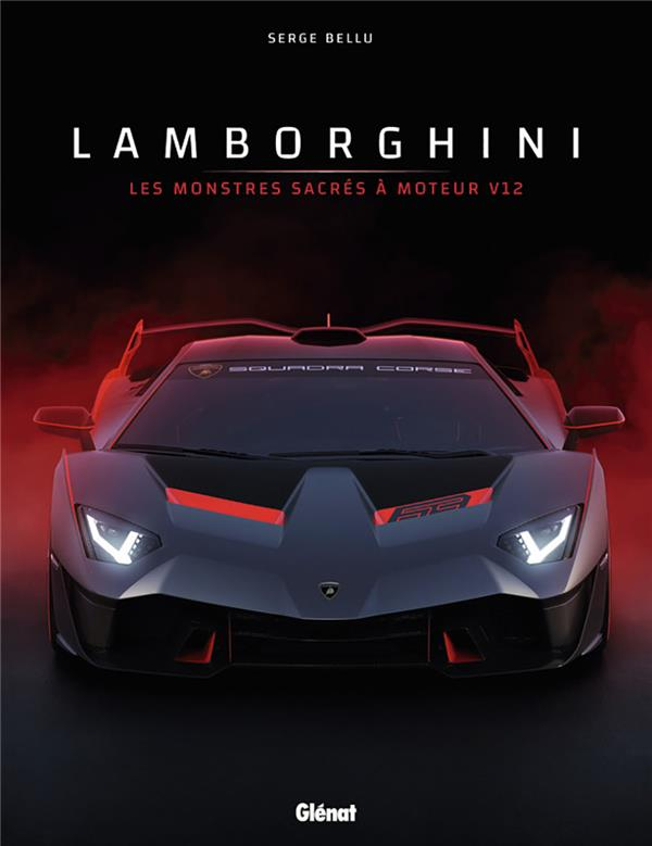 LAMBORGHINI - LES MONSTRES SACRES A MOTEUR V12