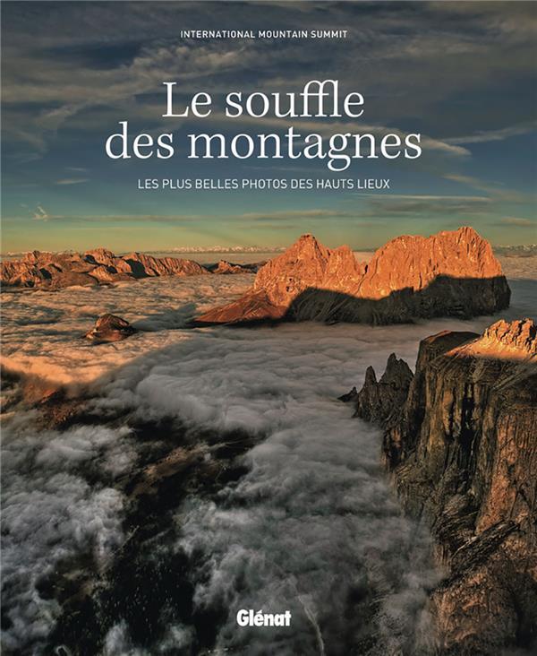 LE SOUFFLE DES MONTAGNES (COUV. SOUPLE) - LES PLUS BELLES PHOTOS DES HAUTS LIEUX