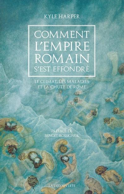 COMMENT L'EMPIRE ROMAIN S'EST EFFONDRE - LE CLIMAT, LES MALADIES ET LA CHUTE DE ROME