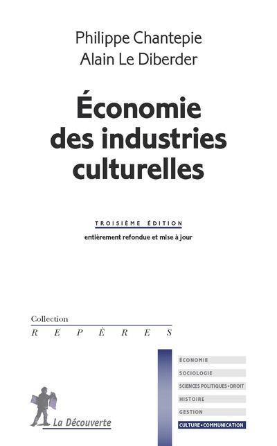 ECONOMIE DES INDUSTRIES CULTURELLES - 3EME EDITION