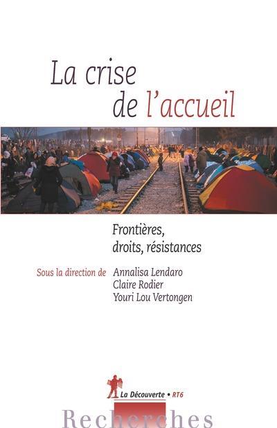 LA CRISE DE L'ACCUEIL - FRONTIERES, DROITS, RESISTANCES