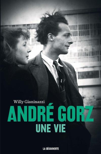 ANDRE GORZ - UNE VIE