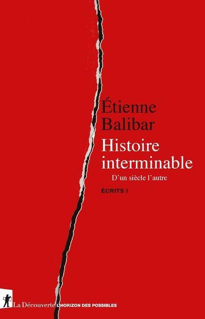 HISTOIRE INTERMINABLE - D'UN SIECLE A L'AUTRE - ECRITS I - VOL01