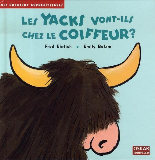 YACKS VONT-ILS CHEZ LE COIFFEUR ? (LES)