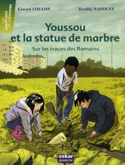 YOUSSOU ET LA STATUE DE MARBRE - SUR LES TRACES DES ROMAINS
