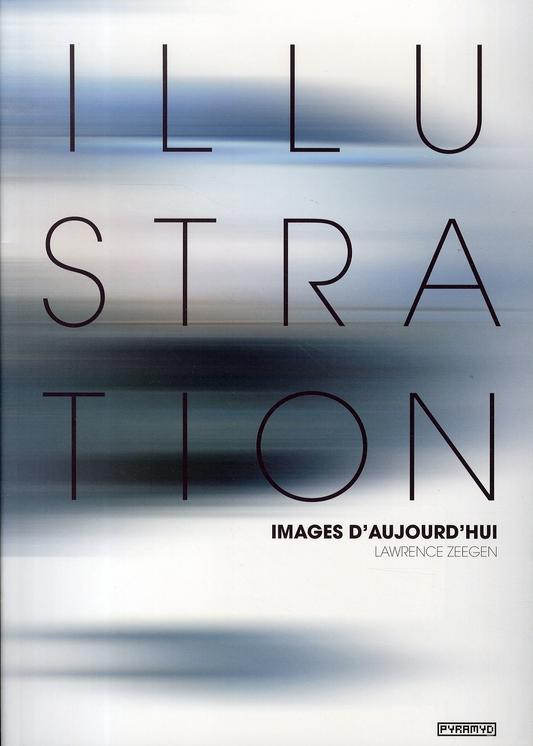 ILLUSTRATION, IMAGES D'AUJOURD'HUI