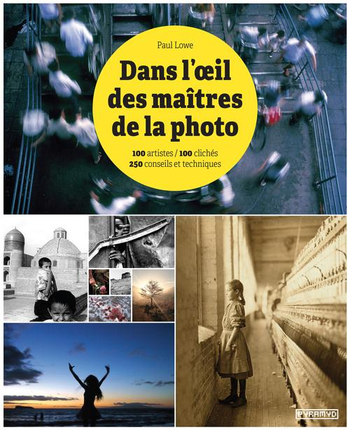 DANS L'OEIL DES MAITRES DE LA PHOTO