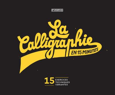 LA CALLIGRAPHIE EN 15 MINUTES