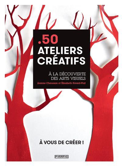 50 ATELIERS CREATIFS