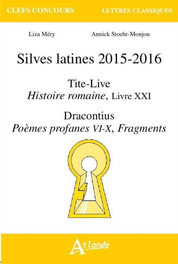 SILVES LATINES 2015-2016 - <P>TITE-LIVE, <EM>HISTOIRE ROMAINE</EM>, LIVRE XXI</P><P>DRACONTIUS, <EM>
