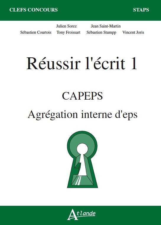 REUSSIR L'ECRIT 1 - CAPES, AGREGATION D'EPS