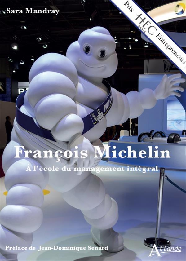 FRANCOIS MICHELIN - LE MANAGEMENT PAR LES VALEURS