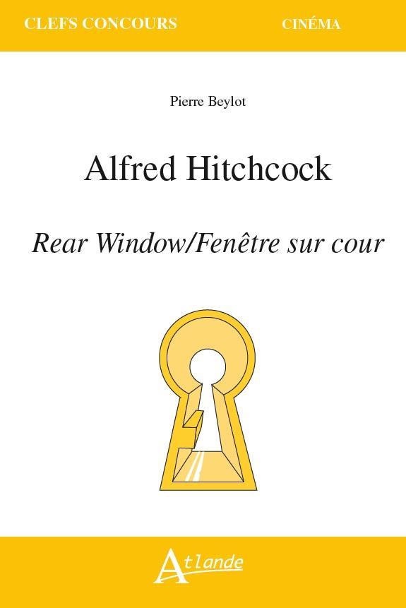 ALFRED HITCHCOCK, REAR WINDOW/FENETRE SUR COUR