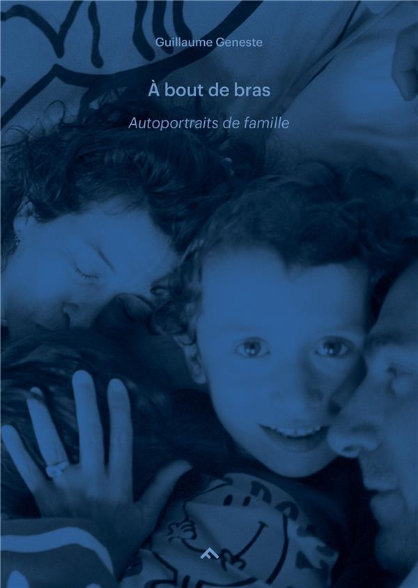 A BOUT DE BRAS - AUTOPORTRAITS DE FAMILLE #3