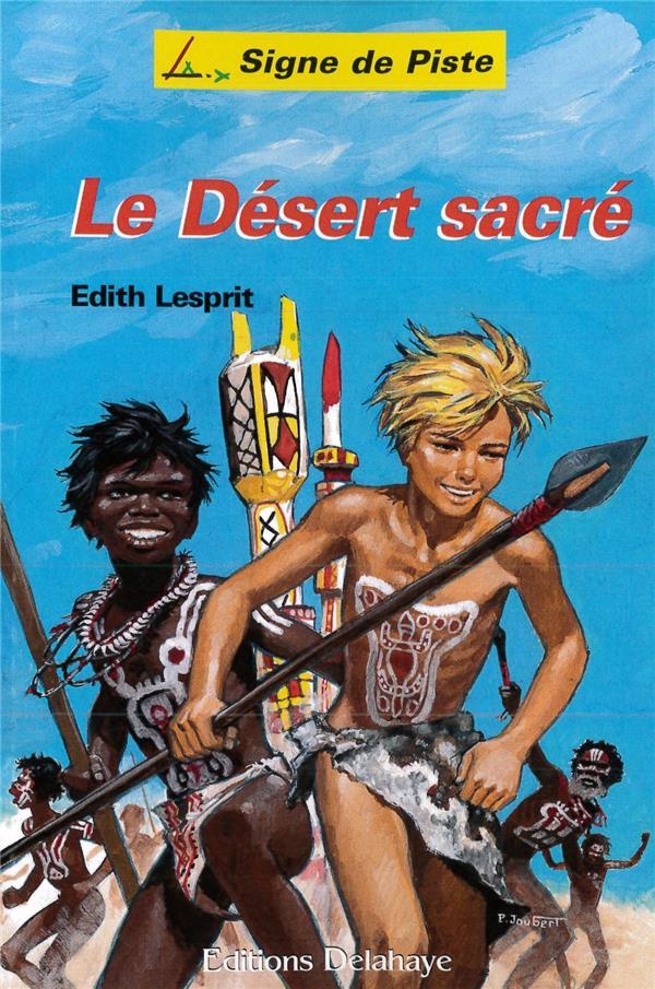 LE DESERT SACRE - SIGNE DE PISTE