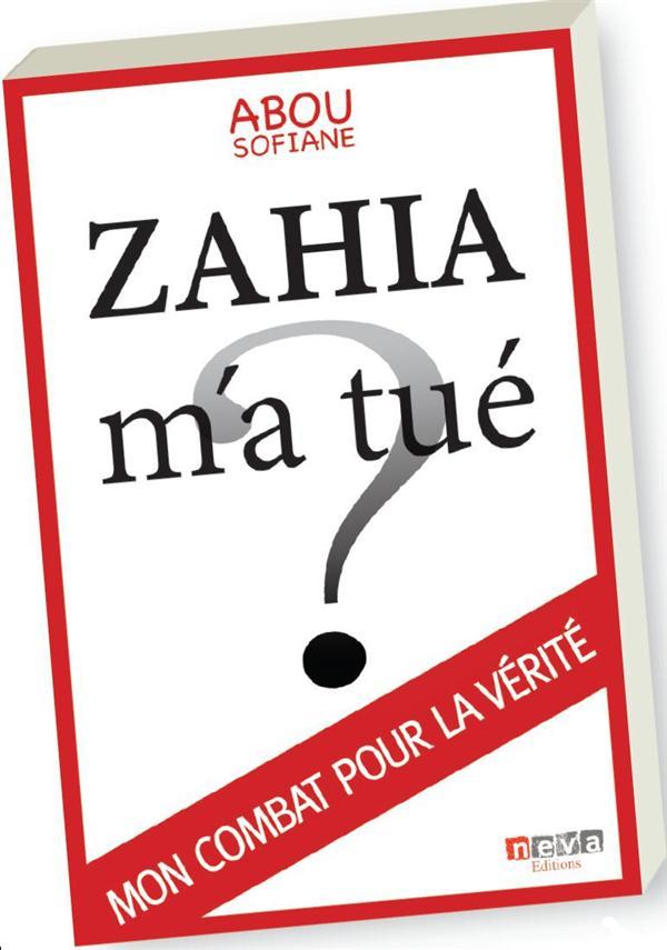 ZAHIA M'A TUE ?
