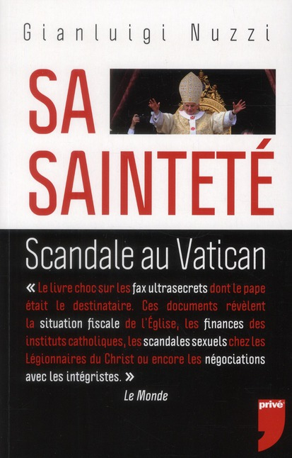 SA SAINTETE. SCANDALE AU VATICAN: LES DOCUMENTS SECRETS DE BENOIT XVI