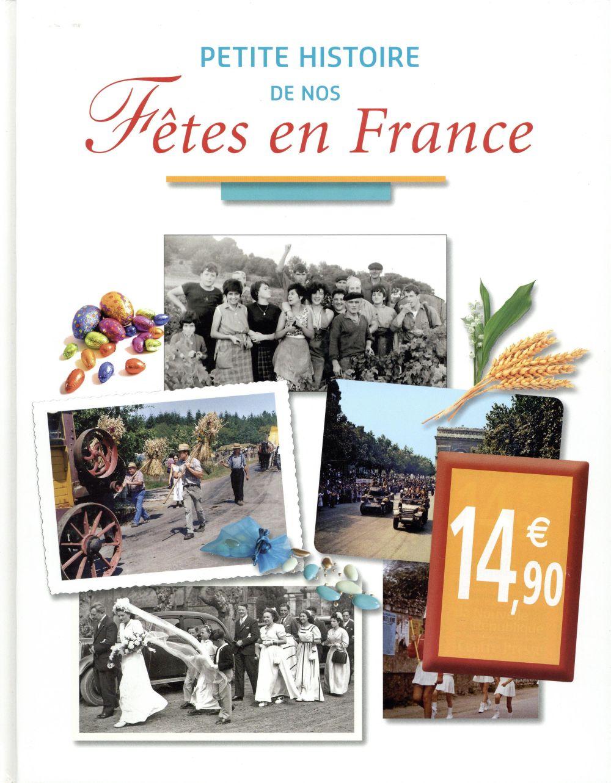 PETITE HISTOIRE DE NOS FETES EN FRANCE