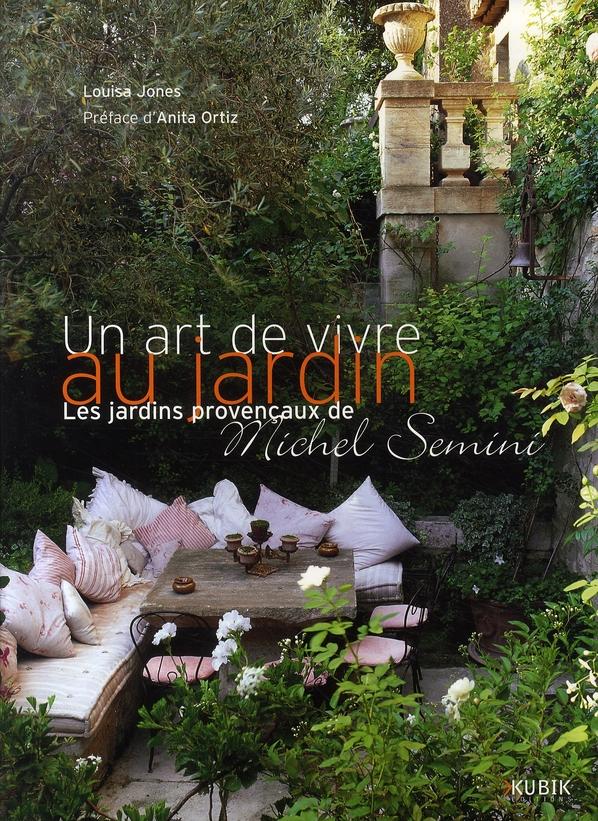 UN ART DE VIVRE AU JARDIN LES JARDINS PROVENCAUX DE MICHEL SEMINI