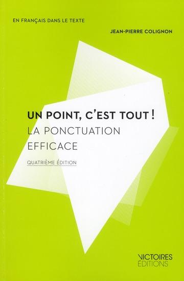 UN POINT, C'EST TOUT ! LA PONCTUATION EFFICACE (4ED)