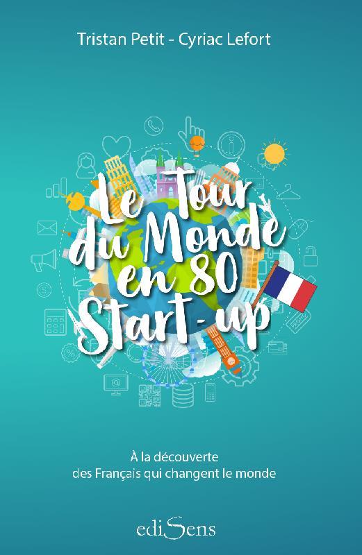 LE TOUR DU MONDE EN 80 START-UP